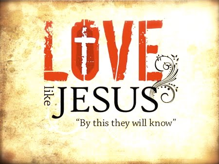 Know Jesus by Loving like Jesus