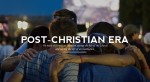 Is our Culture Becoming Post-Christian?