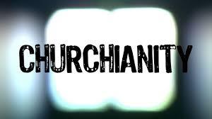 churchianity