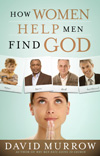 How Women Help Men Find God