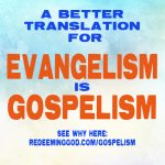 A Gospelism Story to help you understand what it is
