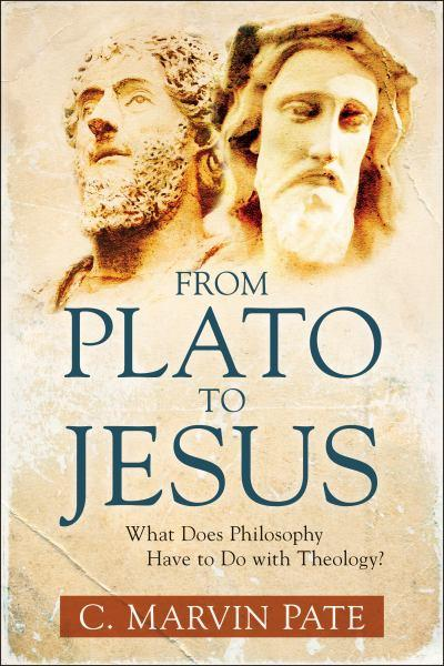 C. Marvin Pate From Plato to Jesus