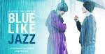 Blue Like Jazz – The Movie