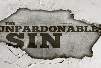 The Unforgivable Sin – You Have Not Committed It