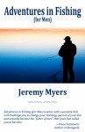 Adventures in Fishing (for Men) is on Sale