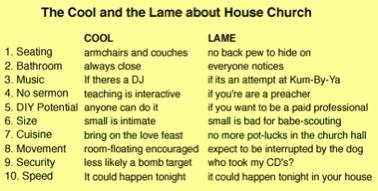 house church is cool. House church is lame.