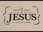 Luke 3:23-38 – The Genealogy of Jesus