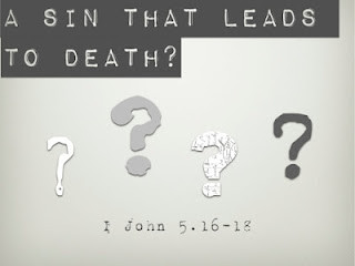 What is the sin unto death in 1 John 5:16-17?