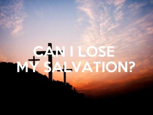 Can I lose salvation?