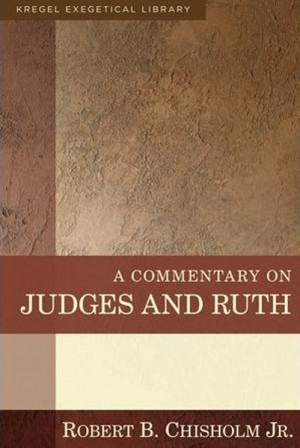 Chisholm Commentary on Judges and Ruth