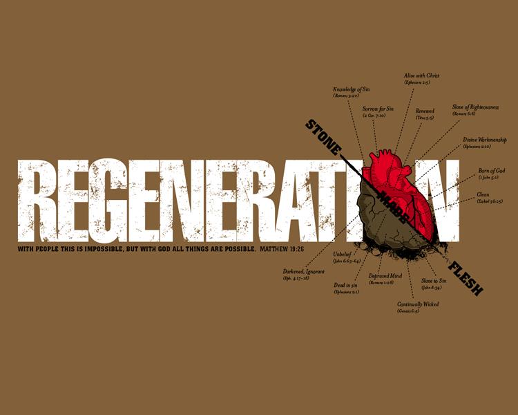 Regeneration Follows Faith