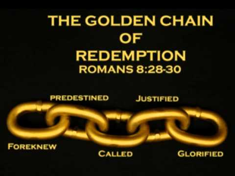 "Romans 8:28-30 and the ""Golden Chain of Salvation"""