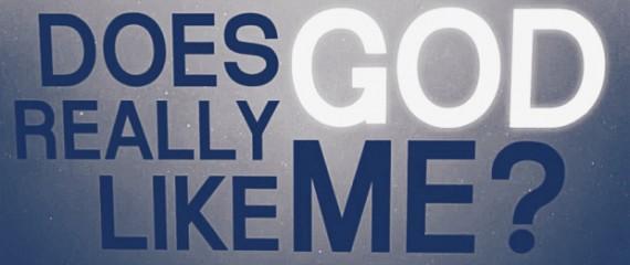 God likes you