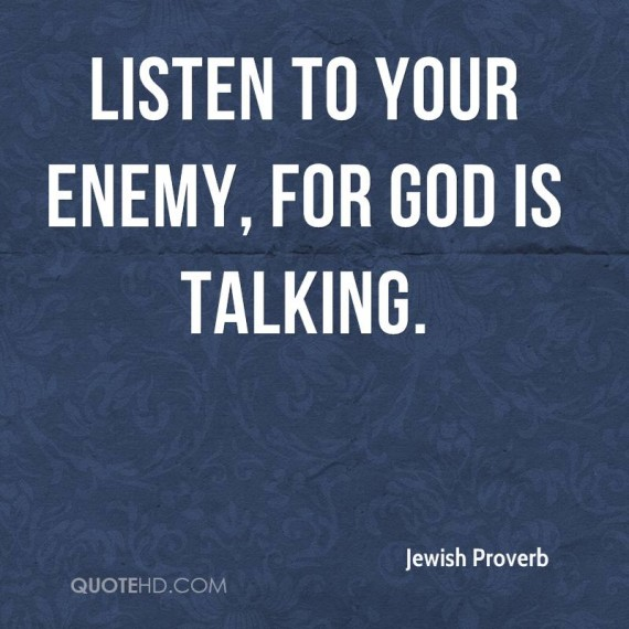 listen to your enemy