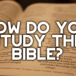 How I Study the Bible (in 10 Steps)