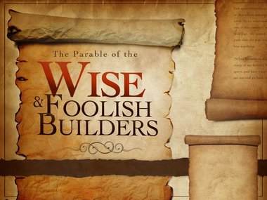 Luke 6:46-49 wise and foolish builder