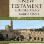 What the New Testament Authors Really Cared About is Calvinism?