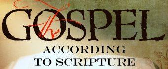 The Gospel According to Scripture