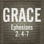 Ephesians 2:4-7 – Get a Life! (From Rags to Riches, Part 2)