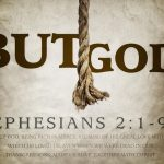 """The Biggest """"But"""" in the Bible (Ephesians 2:4)"""