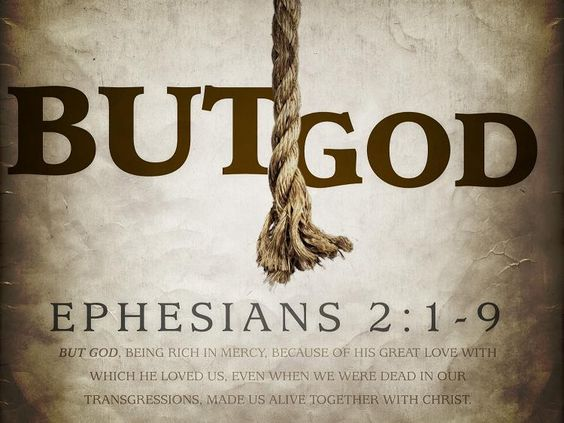 But God Ephesians 2:4