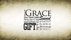 by grace you have been saved