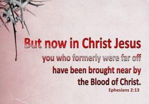 Ephesians 2:13 brought near