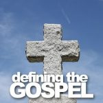 Is the Gospel Defined in 1 Corinthians 15:1-4?