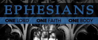 Ephesians 1-3 – Your Riches in Jesus Christ