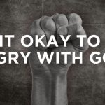 Jonah 4:4 – Have You Ever Been Angry at How God Runs the World?