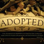How the concept of adoption helps us understand Romans 8:17 and Romans 9:4