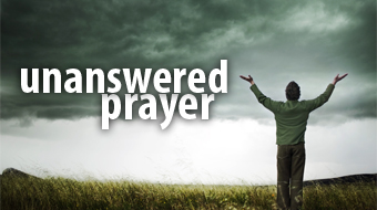 unanswered prayer
