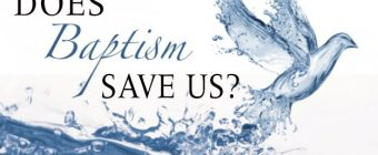 Does baptism save us? (1 Peter 3:21)