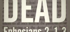 Dead in sin Ephesians 2:1-3