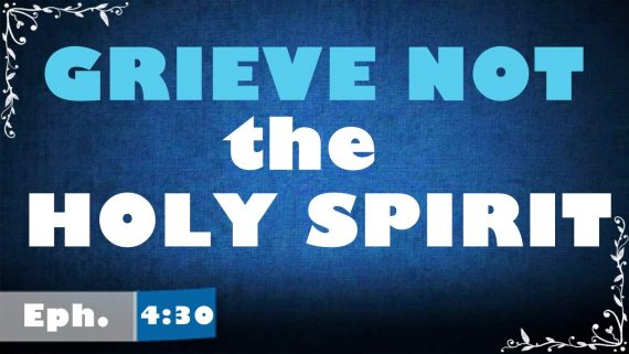 grieving the Holy Spirit