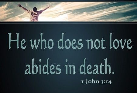 passed from death to life 1 John 3:14