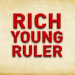 Does Jesus tell the Rich Young Ruler how to earn eternal life? (Matthew 19:16-21; Luke 18:18-23; Mark 10:17-22)