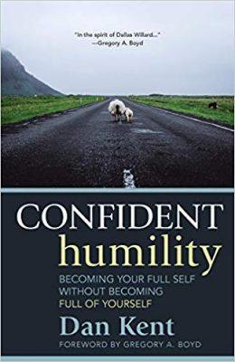 Dan Kent Confident Humility
